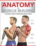 Anatomy of Muscle Building, Craig Ramsay, 1554078164