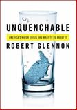Unquenchable, Robert Jerome Glennon, 159726816X