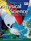 HIGH SCHOOL PHYSICAL SCIENCE: CONCEPTS in ACTION W/EARTH and SPACE SCIENCESTUDENT EDITION, Wysession and Prentice HALL, 0133628167