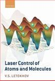Laser Control of Atoms and Molecules, Letokhov, V. S., 0198528167