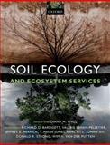 Soil Ecology and Ecosystem Services, Diana H. Wall, Richard D. Bardgett, Valerie Behan-Pelletier, Jeffrey E. Herrick, T. Hefin Jones, Johan Six, Donald R. Strong, Wim H. van der Putten, Karl Ritz, 0199688168
