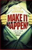 Make It Happen!, Justin Honaman, 0595518168