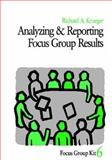 Analyzing and Reporting Focus Group Results, Krueger, Richard A., 0761908161