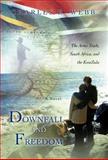 Downfall and Freedom, Charles E. Webb, 1462068162