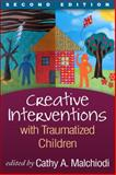 Creative Interventions with Traumatized Children 2nd Edition