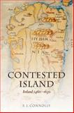 Contested Island : Ireland 1460-1630, Connolly, S. J., 0198208162