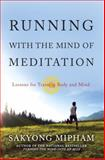 Running with the Mind of Meditation, Sakyong Mipham, 0307888169