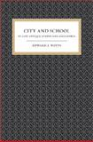 City and School in Late Antique Athens and Alexandria, Watts, Edward, 0520258169