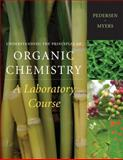 Understanding the Principles of Organic Chemistry : A Laboratory Course, Reprint, Pedersen, Steven F. and Myers, Arlyn M., 1111428166