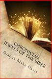 Chronicles: Jewels of the Bible, Dianna Davis, 1494288168
