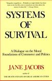 Systems of Survival, Jane Jacobs, 0679748164