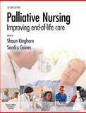Palliative Nursing : Improving End of Life Care, Kinghorn, Shaun and Gaines, Sandra, 0702028169