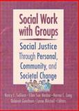 Social Work with Groups : Social Justice Through Personal, Community, and Social Change, N. Sullivan, L. Mitchell, D. Goodman, N.C. Lang, E.S. Mesbur, 0789018160