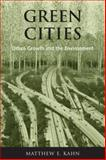 Green Cities : Urban Growth and the Environment, Kahn, Matthew E., 0815748167