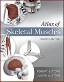 Atlas of Skeletal Muscles, Stone, Robert J. and Stone, Judith A., 007337816X