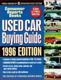 Used Car Buying Guide 1996, Consumer Reports Books Editors, 0890438161
