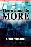 There Must Be More, Keith Ferrante, 0981758169