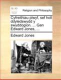 Cyfreithiau Plwyf, Sef Holl Ddyledswydd y Swyddogion Gan Edward Jones, Edward Jones, 114073816X