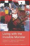 Living with the Invisible Monster, Kathleen E. Webster, 1414068166