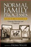 Normal Family Processes, Third Edition : Growing Diversity and Complexity, , 1572308168