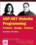 ASP.NET Website Programming : Problem - Design - Solution VB.NET Edition, Bellinaso, Marco and Hoffman, Kevin, 1861008163