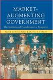 Market-Augmenting Government : The Institutional Foundations for Prosperity, , 0472098179