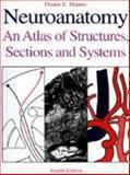 Neuroanatomy : An Atlas, Haines, Duane E., 0683038176