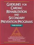 Guidelines for Cardiac Rehabilitation and Secondary Prevention Programs, American Association of Cardiovascular and Pulmonary Rehabilitation Staff, 0880118172