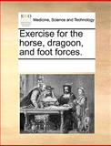 Exercise for the Horse, Dragoon, and Foot Forces, See Notes Multiple Contributors, 1170188176