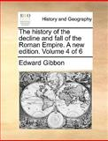 The History of the Decline and Fall of the Roman Empire a New Edition, Edward Gibbon, 1170638171
