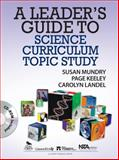 A Leader's Guide to Science Curriculum Topic Study, Landel, Carolyn and Mundry, Susan E., 1412978173