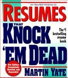 Resumes That Knock 'Em Dead, Martin J. Yate, 1558508171