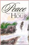 Peace for Each Hour, Mary J. Nelson, 1938388178