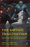 The Gothic Imagination : Conversations on Fantasy, Horror, and Science Fiction in the Media, John C. Tibbetts, 0230118178