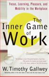 The Inner Game of Work, W. Timothy Gallwey, 0375758178