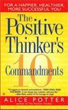 The Positive Thinker's Ten Commandments, Alice Potter, 042517817X