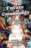 The Future of Community : Reports of a Death Greatly Exaggerated, Clements, Dave and Alastair, Donald, 0745328172
