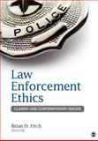 Law Enforcement Ethics : Classic and Contemporary Issues, , 1452258171