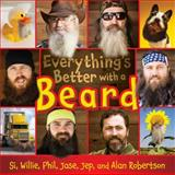 Everything's Better with a Beard, Si Robertson and Willie Robertson, 1481418173