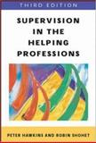 Supervision in the Helping Professions, Hawkins, Peter and Shohet, Robin, 0335218172