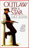 Outlaw With a Star, Dave Austin, 0425168174