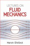 Lectures on Fluid Mechanics, Shinbrot, Marvin and Physics, 0486488179