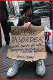City of Disorder : How the Quality of Life Campaign Transformed New York Politics, Vitale, Alex S., 0814788173