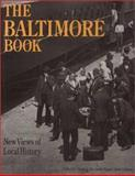 Baltimore Book : New Views of Local History, Shopes, Linda, 0877228175