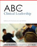 ABC of Clinical Leadership, Swanwick, Tim and McKimm, Judy, 1405198176