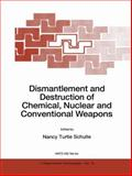 Dismantlement and Destruction of Chemical, Nuclear and Conventional Weapons, , 9048148170