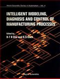 Intelligent Modeling, Diagnosis and Control of Manufacturing Processes, B. T. B. Chu, 9810208170
