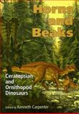 Horns and Beaks : Ceratopsian and Ornithopod Dinosaurs, , 025334817X