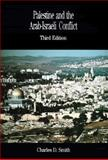 Palestine and the Arab-Israeli Conflict, Smith, Charles D., 0312128177