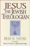 Jesus the Jewish Theologian, Young, Brad H., 0801048176